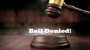 135235Bail-Denied-300x168